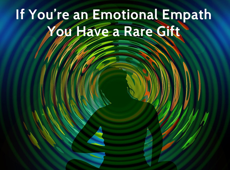 Being an Emotional Empath is a Rare Gift
