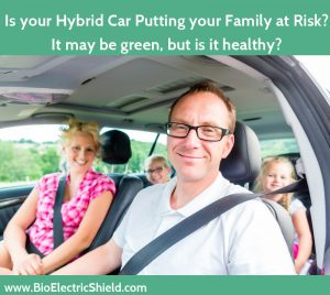 Hybrid cars are green do they put your family at risk
