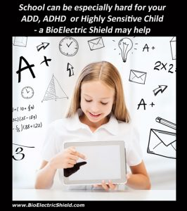 School can be hard, add/adhd, protect from EMF